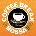 COFFEE BREAK BOSSA II - PLEMIUM BLEND