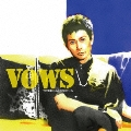 VOWS [CD+DVD]
