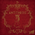 ANTITHESIS [CD+DVD]<初回限定盤A>