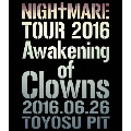 NIGHTMARE TOUR 2016 Awakening of Clowns 2016.06.26 TOYOSU PIT<通常版>