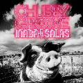 CHUBBY GROOVE [CD+DVD]<初回限定盤>