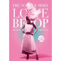 THE TOUR OF MISIA LOVE BEBOP all roads lead to you in YOKOHAMA ARENA Final [Blu-ray Disc+CD+豪華フォトブック]<初回生産限定盤>