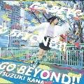Go beyond!!!