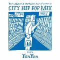Tower Records & Manhattan Records presents CITY HIP POP MIX mixed by YonYon