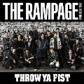 THROW YA FIST [CD+DVD]