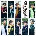 Oh Yeah [CD+DVD]<初回限定盤A>