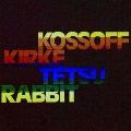 コゾフ、カーク、テツ&ラビット