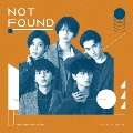 NOT FOUND [CD+DVD]<初回限定盤B>