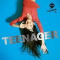 TEENAGER<生産限定盤>