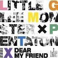 Dear My Friend feat. Pentatonix<通常盤>