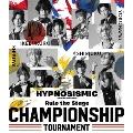 ヒプノシスマイク-Division Rap Battle- Rule the Stage -Championship Tournament- [Blu-ray Disc+CD]