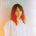 DAYBREAK [CD+DVD]<初回限定盤>