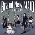 Brand New MAID<レコードの日対象商品/初回生産限定盤>