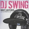 DJ SWING NEXT ANTHEM -THE EXCLUSIVE PARTY MIX OF BLAZIN HIP HOP AND R & B-