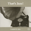 That's Jazz! -Compiled by akiko-