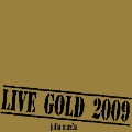 LIVE GOLD 2009 [CD+DVD]