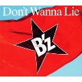 Don't Wanna Lie [CD+DVD]<初回限定盤>