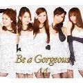 Be a Gorgeous (Type B)