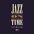 JAZZ ON TIME Vol.2
