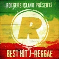 ROCKERS ISLAND PRESENTS BEST HIT J-REGGAE