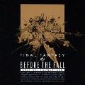 BEFORE THE FALL FINAL FANTASY XIV Original Soundtrack