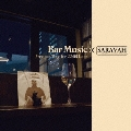 Bar Music×SARAVAH Precious Time for 22:00 Later