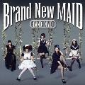 Brand New MAID [CD+DVD]