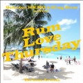 selector HEMO & KING RUM presents 『RUM LOVE THURSDAY』