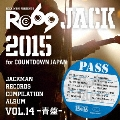 JACKMAN RECORDS COMPILATION ALBUM vol.14-青盤- RO69JACK 2015