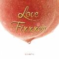 Love Fixxxer<生産限定盤>