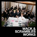 WACK & SCRAMBLES WORKS<初回限定仕様>