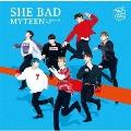 SHE BAD -Japanese ver.- [CD+DVD]<初回限定盤B>