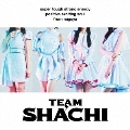 TEAM SHACHI<positive exciting soul盤(通常盤B)>