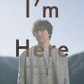 I'm Here [CD+Blu-ray Disc]