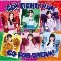 GO! FIGHT! WIN! GO FOR DREAM!