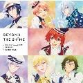 TVアニメ『アイドリッシュセブン Second BEAT!』オリジナルサウンドトラック BEYOND THE SHiNE