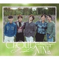 CLOUD NINE [CD+DVD]<初回限定盤A>