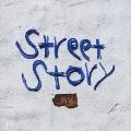 Street Story<通常盤>