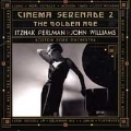 Cinema Serenade 2 - The Golden Age / Perlman, Williams