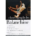 Choreography by Balancine - Chaconne, Prodigal Son / New York City Ballet