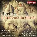 ベルリオーズ: オラトリオ 《キリストの幼時》 Op.25