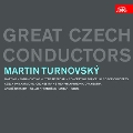 Great Czech Conductors - Martin Turnovsky