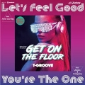 Let's Feel Good feat. Ania Garvey (Original Version)/You're The One feat. Alexis & Company