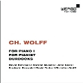 C.Wolff: For Piano I, For Pianist, Burdocks