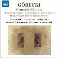 Gorecki: Concerto-Cantata Op.65, Little Requiem Op.66, Harpsichord Concerto Op.40, etc