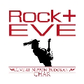 """Rock十"" Eve -Live at Nippon Budokan-"