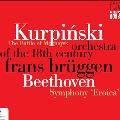 "Beethoven: Symphony No.3 ""Eroica""; Kurpinski: The Battle of Mozhaysk"