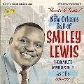 Rootin' and Tootin': The New Orleans R&B of Smiley Lewis The Complete Imperial Singles As & Bs 1950-1961