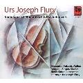 ウルス・ヨゼフ・フルーリー: ヴァイオリン協奏曲ニ長調、ロマンティックなピアノ協奏曲イ短調
