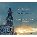 ドレスデン大聖堂のための宗教音楽集~ゼレンカ&ハッセ